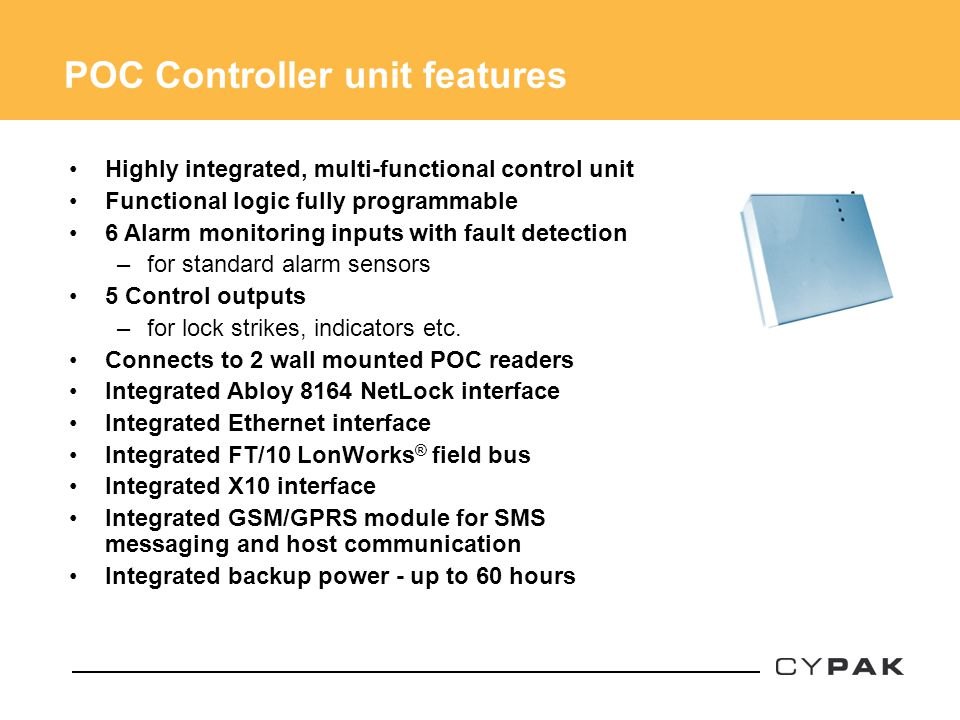 POC Controller unit features Highly integrated, multi-functional control unit Functional logic fully programmable 6 Alarm monitoring inputs with fault