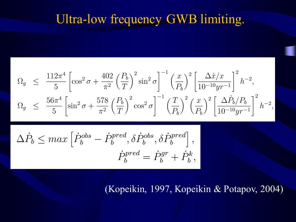 Ultra-low frequency GWB limiting. (Kopeikin, 1997, Kopeikin & Potapov, 2004)