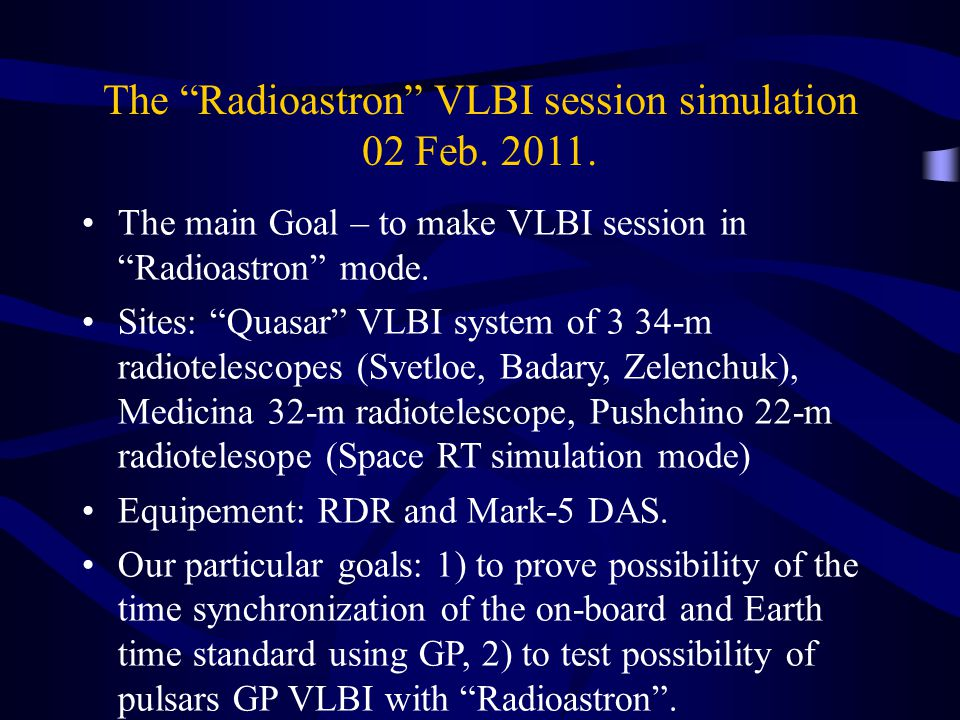 The Radioastron VLBI session simulation 02 Feb. 2011.