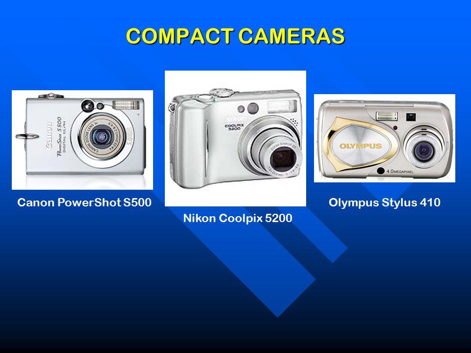 COMPACT CAMERAS Canon PowerShot S500 Nikon Coolpix 5200 Olympus Stylus 410