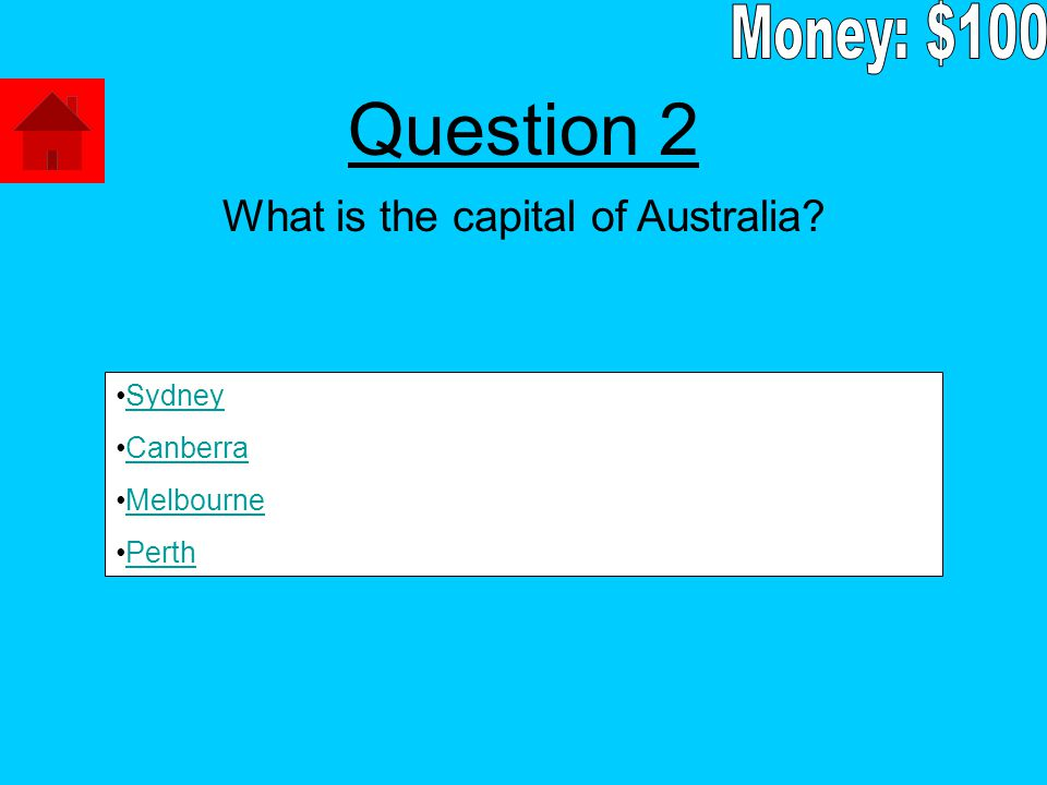 What is the capital of Australia Sydney Canberra Melbourne Perth Question 2