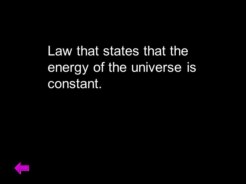 Law that states that the energy of the universe is constant.