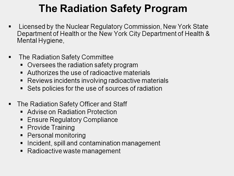 The Radiation Safety Program   Licensed by the Nuclear Regulatory Commission, New York State Department of Health or the New York City Department of