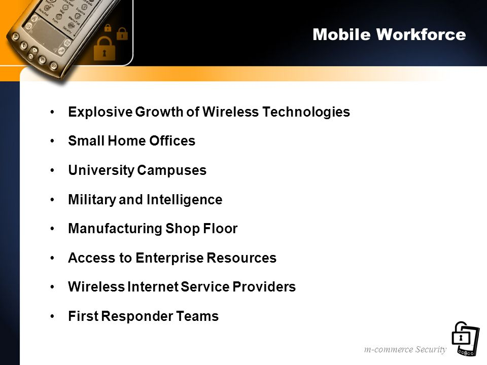 m-commerce Security Handheld Security Checklist Are the devices using either a form of biometrics or smart cards.