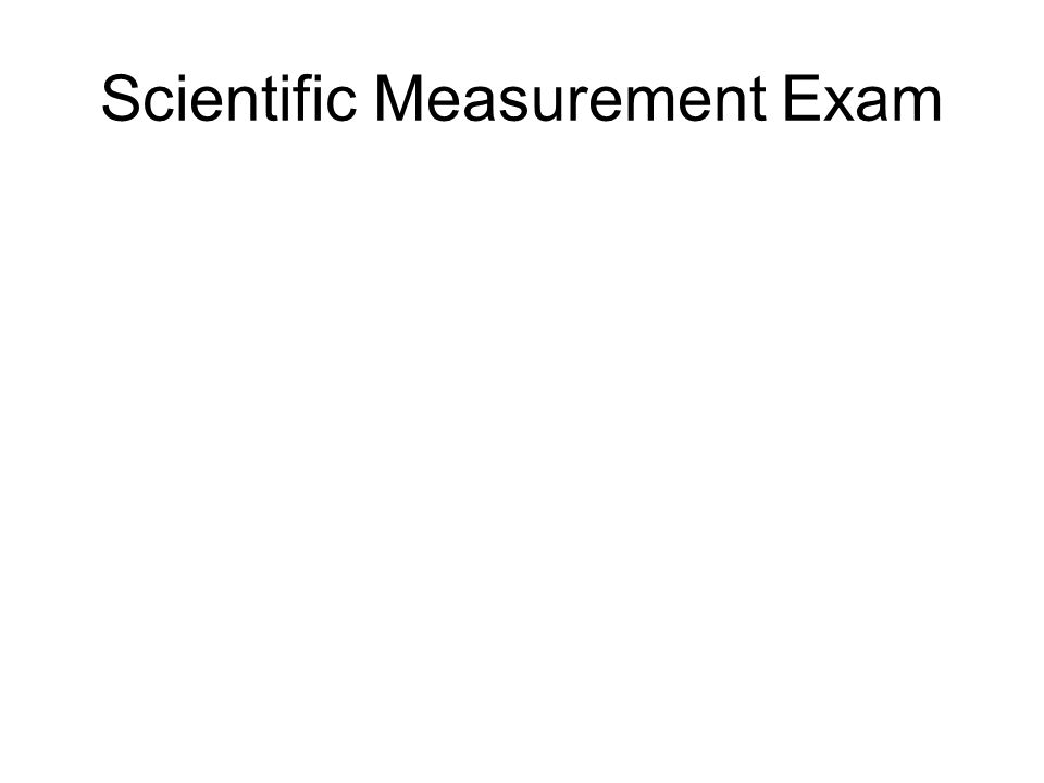 Scientific Measurement Exam