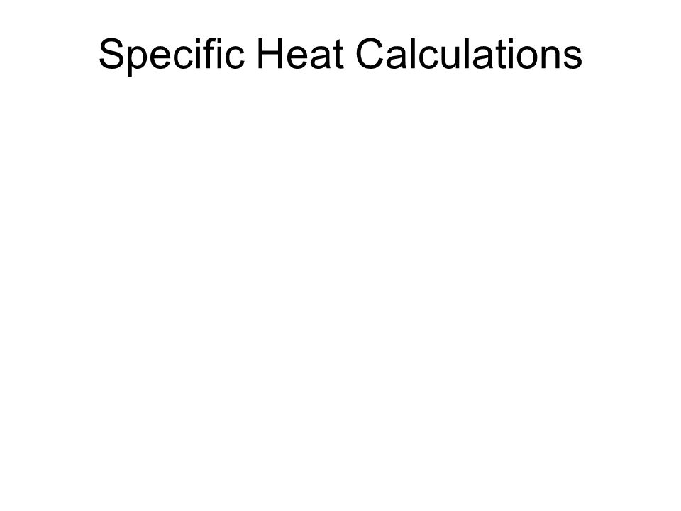 Specific Heat Calculations