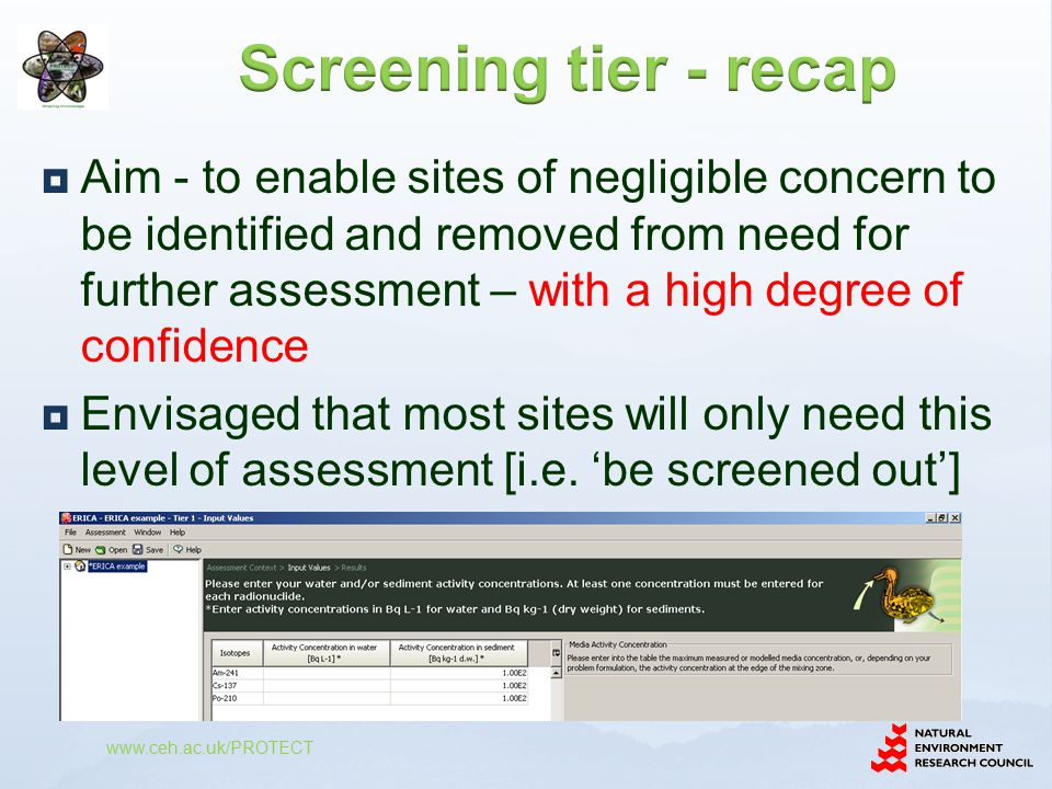  Aim - to enable sites of negligible concern to be identified and removed from need for further assessment – with a high degree of confidence  Envisaged that most sites will only need this level of assessment [i.e.