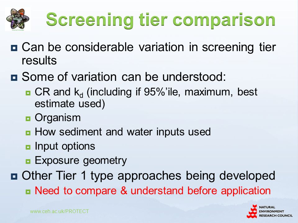  Can be considerable variation in screening tier results  Some of variation can be understood:  CR and k d (including if 95%'ile, maximum, best est