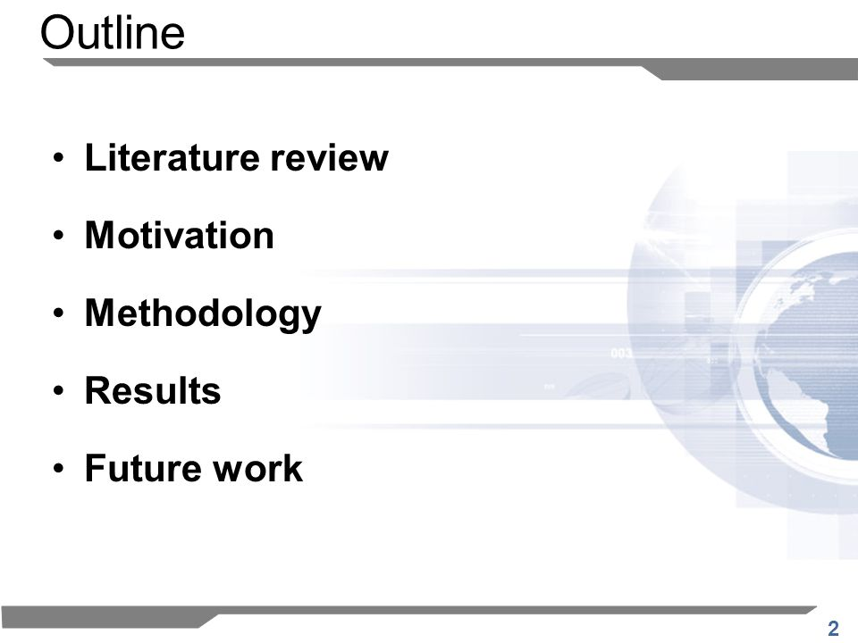 2 Literature review Motivation Methodology Results Future work Outline