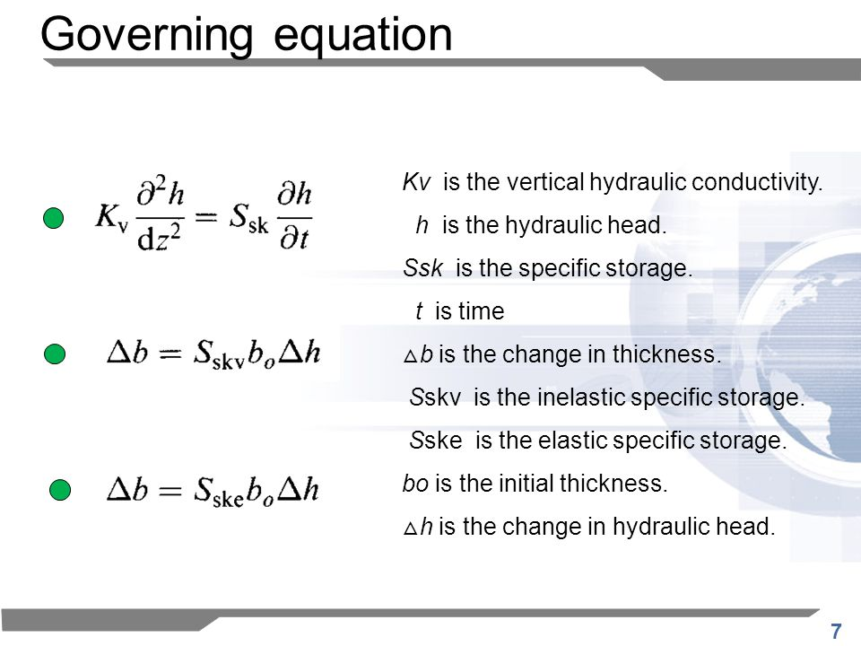 7 Kv is the vertical hydraulic conductivity.h is the hydraulic head.