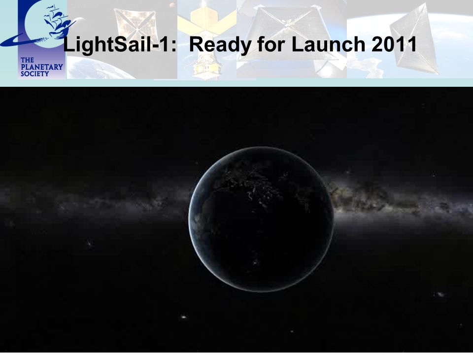 LightSail-1: Ready for Launch 2011