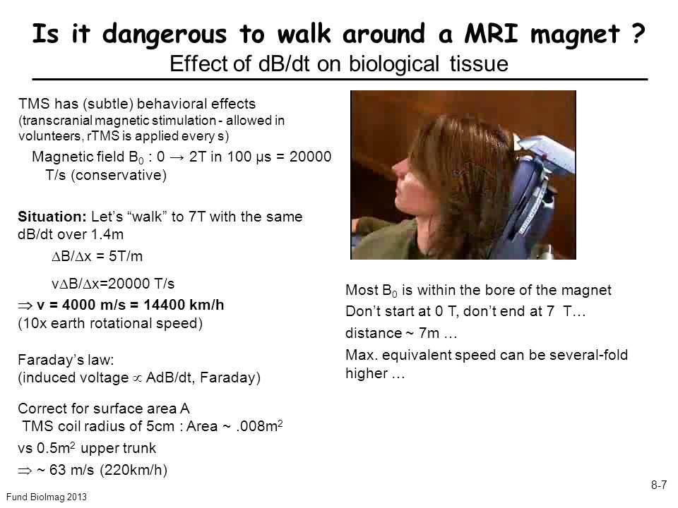 Fund BioImag 2013 8-7 Is it dangerous to walk around a MRI magnet .