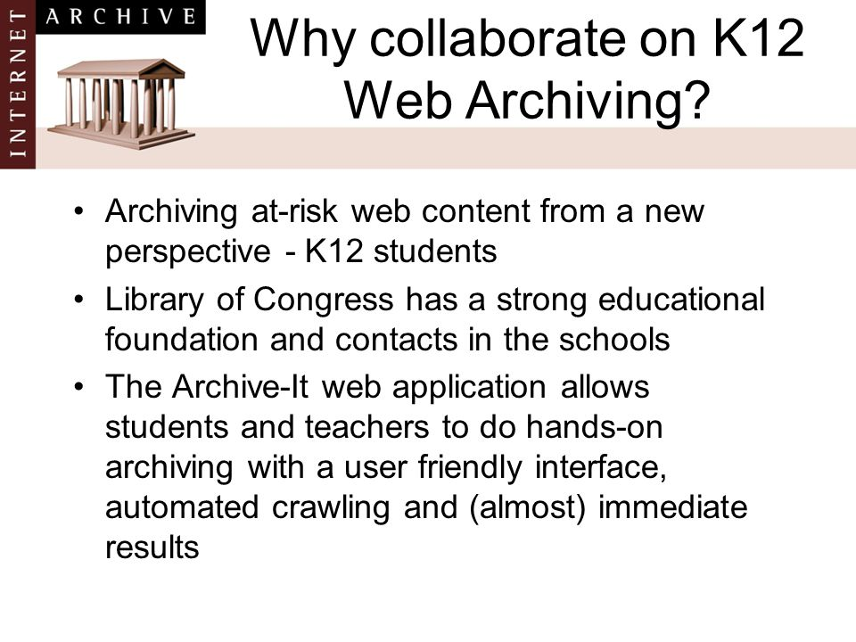 Why collaborate on K12 Web Archiving.
