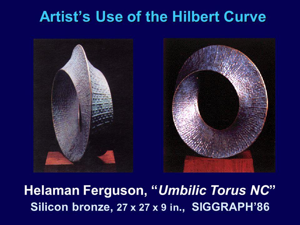 Artist's Use of the Hilbert Curve Helaman Ferguson, Umbilic Torus NC Silicon bronze, 27 x 27 x 9 in., SIGGRAPH'86