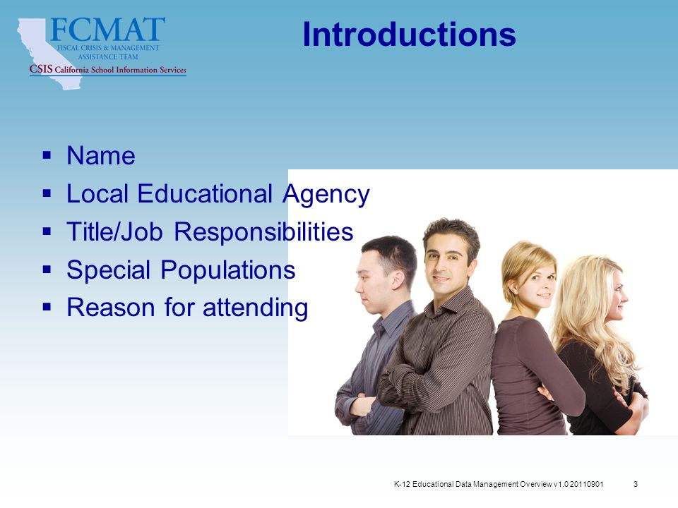 3 Introductions  Name  Local Educational Agency  Title/Job Responsibilities  Special Populations  Reason for attending