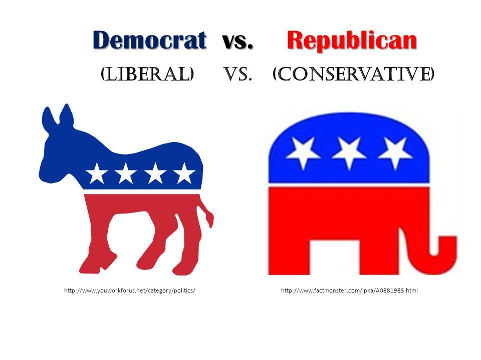 http://www.youworkforus.net/category/politics/http://www.factmonster.com/ipka/A0881985.html Democrat vs.