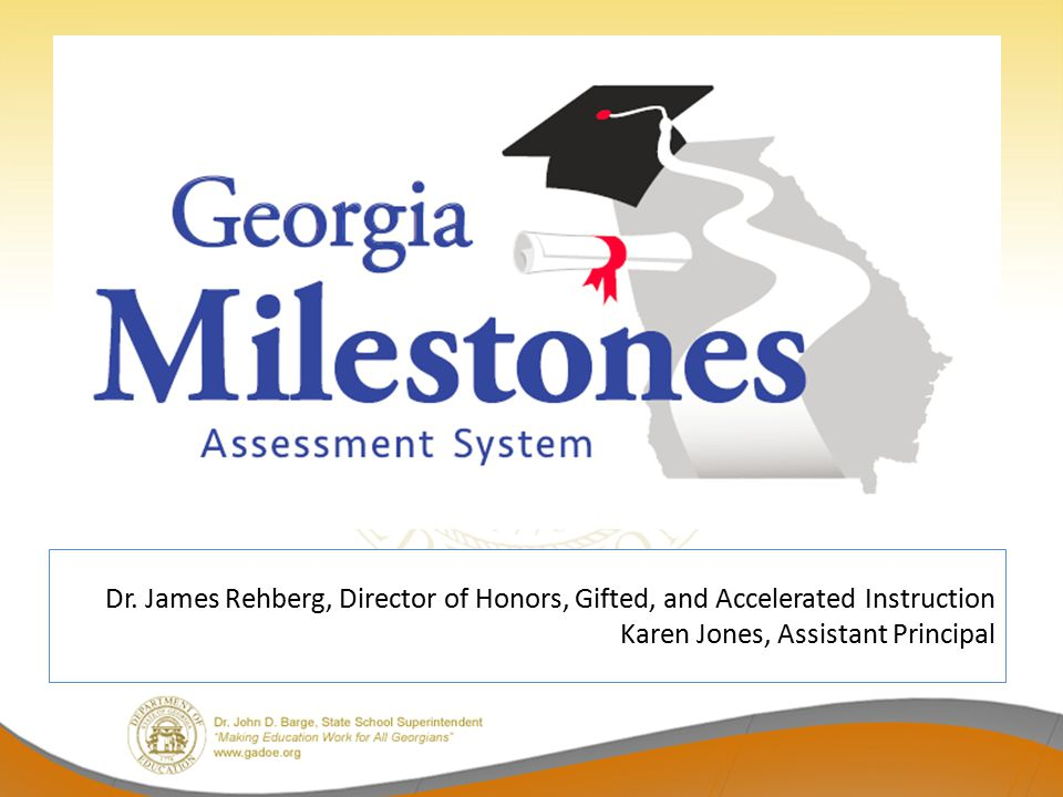 Dr. James Rehberg, Director of Honors, Gifted, and Accelerated Instruction Karen Jones, Assistant Principal