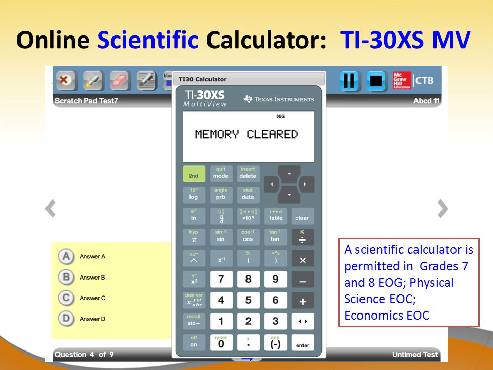 Online Scientific Calculator: TI-30XS MV A scientific calculator is permitted in Grades 7 and 8 EOG; Physical Science EOC; Economics EOC