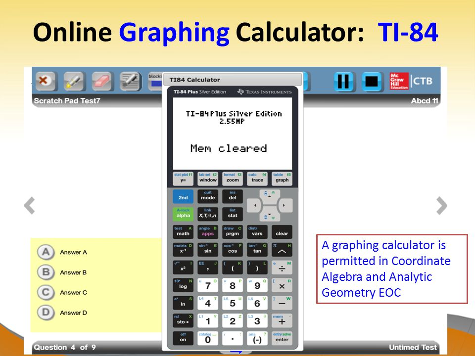 Online Graphing Calculator: TI-84 A graphing calculator is permitted in Coordinate Algebra and Analytic Geometry EOC