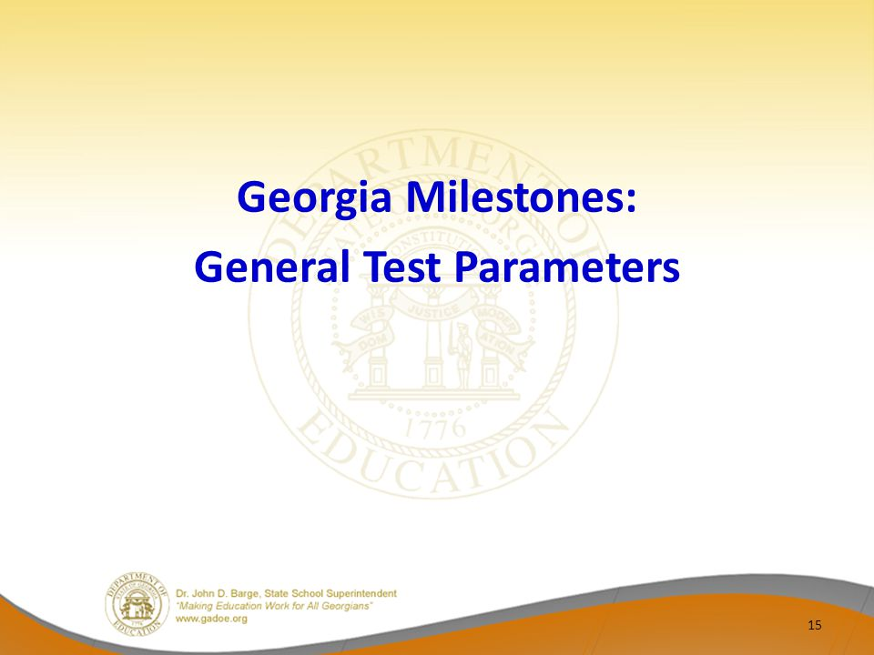 Georgia Milestones: General Test Parameters 15