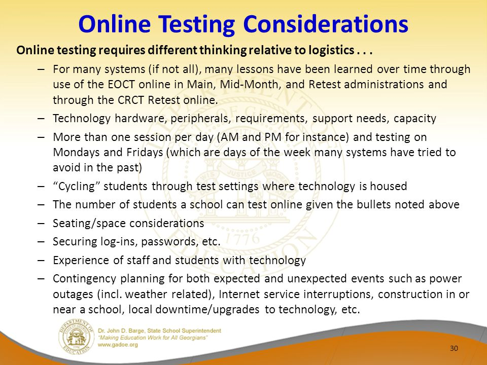 Online Testing Considerations Online testing requires different thinking relative to logistics...