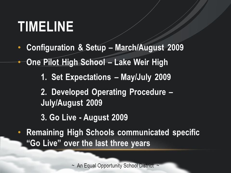 TIMELINE Configuration & Setup – March/August 2009 One Pilot High School – Lake Weir High 1.