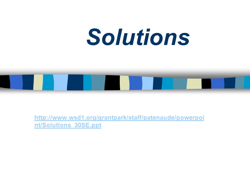 Definitions A solution is a homogeneous mixture of a solute dissolved in a solvent.