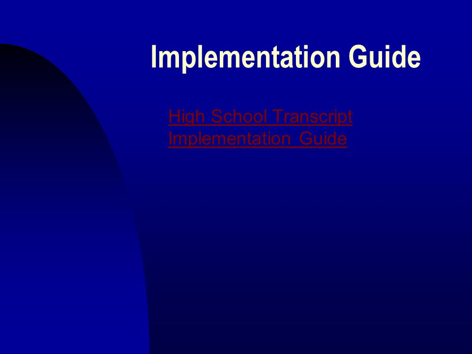 Implementation Guide High School Transcript Implementation Guide