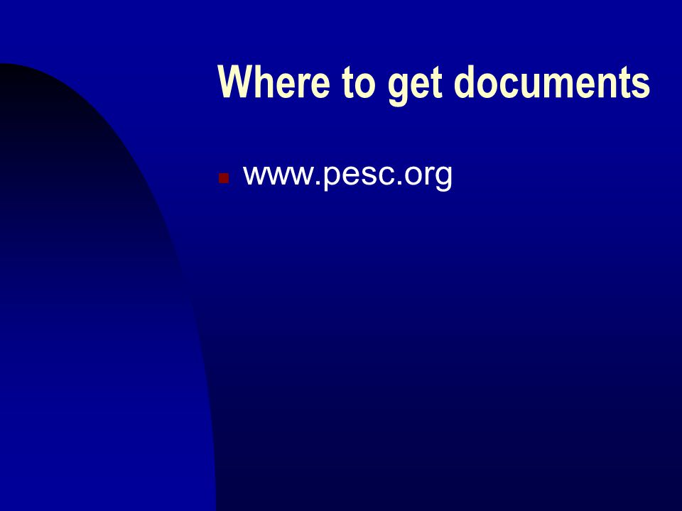 Where to get documents n www.pesc.org