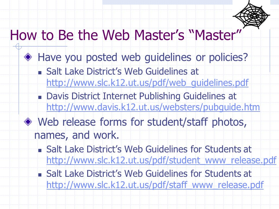 How to Be the Web Master's Master Have you posted web guidelines or policies.