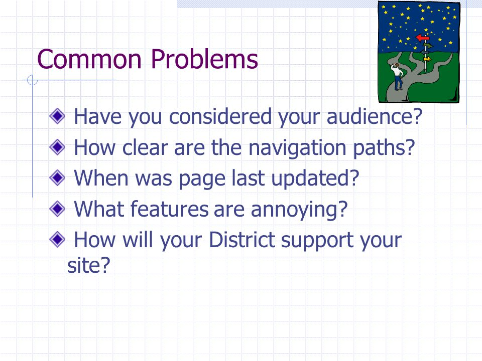 Common Problems Have you considered your audience.