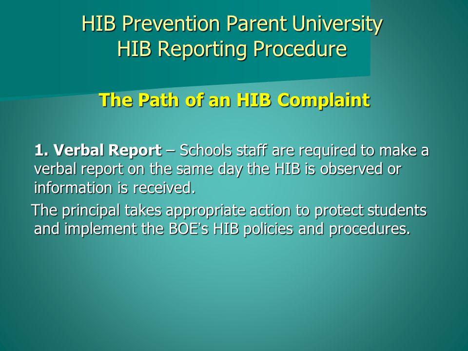 HIB Prevention Parent University HIB Reporting Procedure The Path of an HIB Complaint 1.