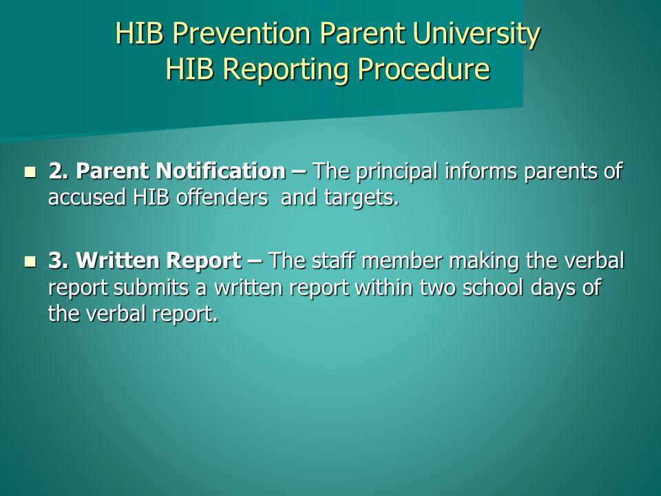 HIB Prevention Parent University HIB Reporting Procedure 2.