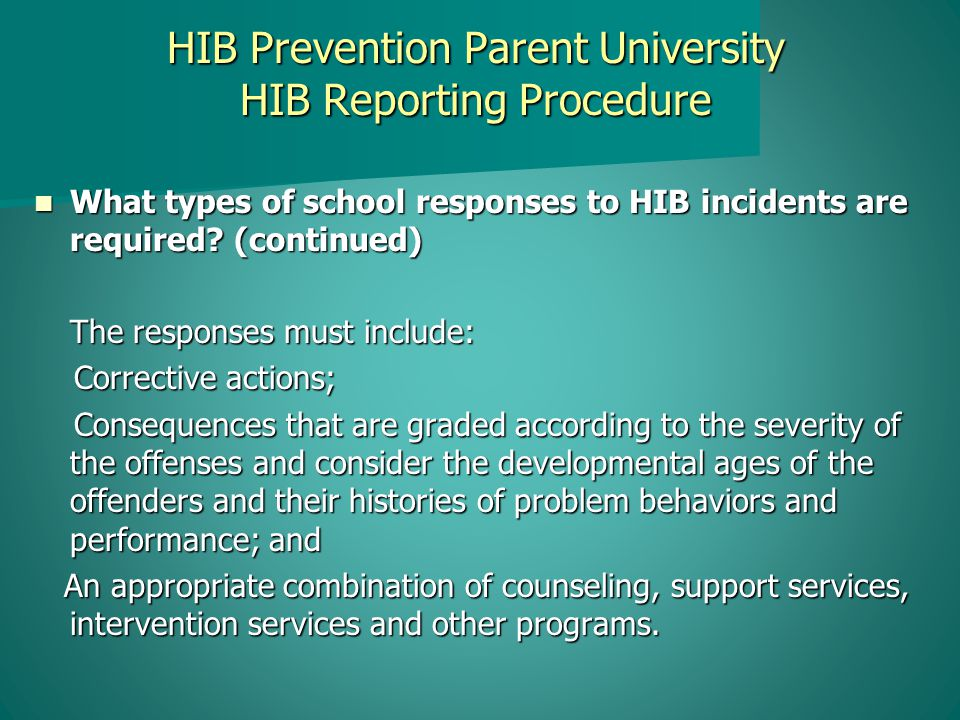 HIB Prevention Parent University HIB Reporting Procedure What types of school responses to HIB incidents are required.