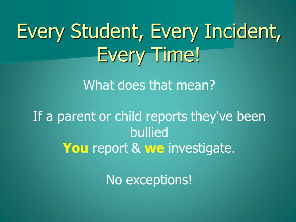 Every Student, Every Incident, Every Time. What does that mean.