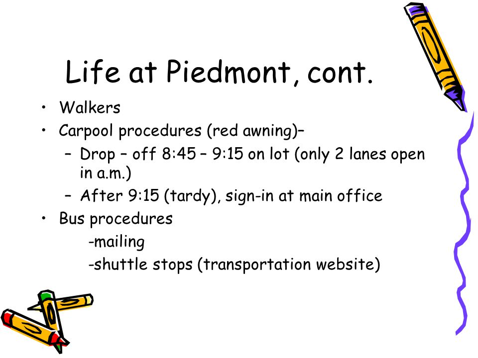 Life at Piedmont, cont.