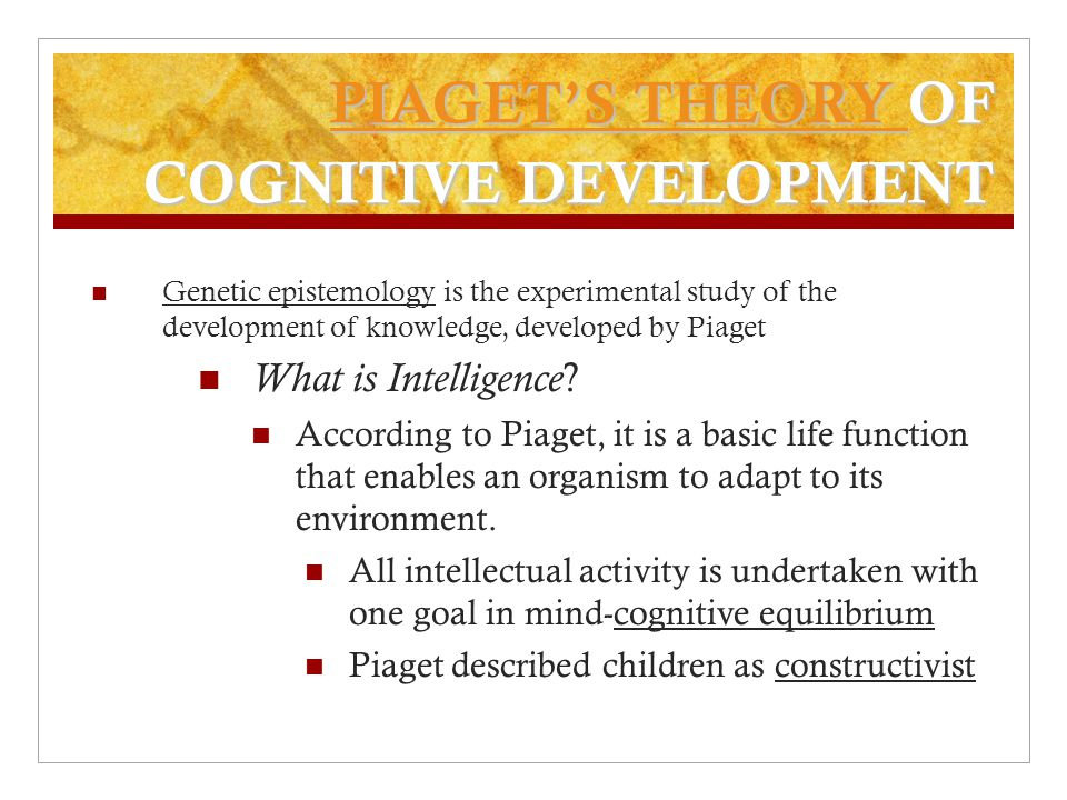 Cognitive Schemes: the structure of intelligence Scheme is a term used by Piaget to describe the models, or mental structures, that we create to represent,organize, and interpret our experiences.
