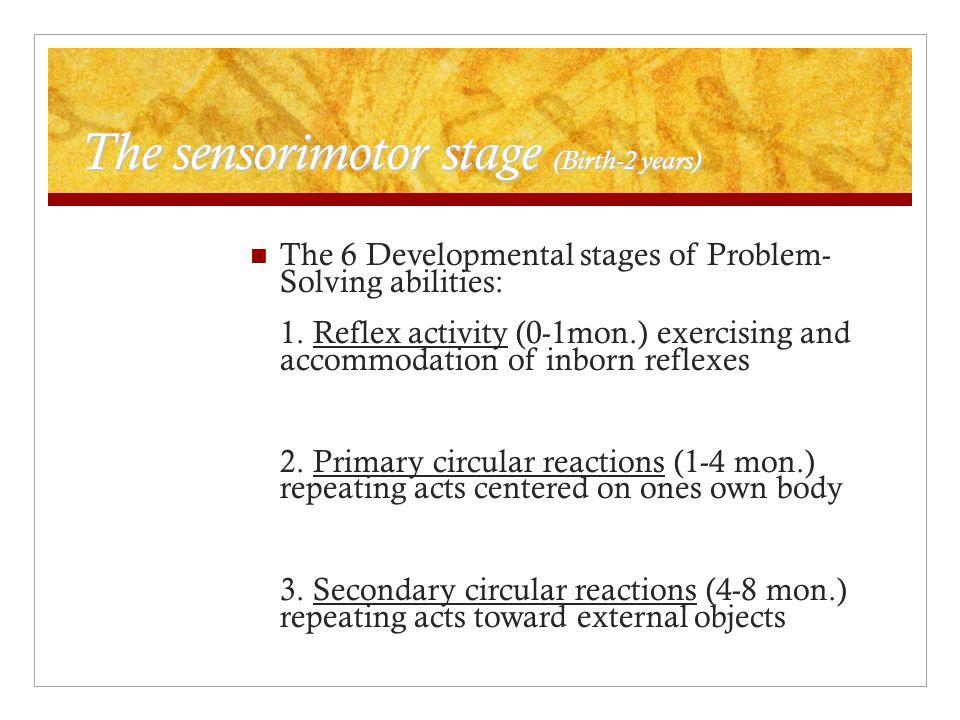Sensorimotor stage cont'd 4.