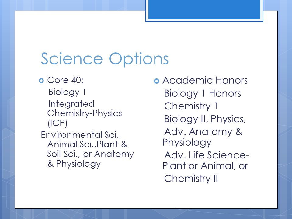 Core 40 with Technical Honors Diploma  All 47 credits must be C or above to count  47 credits required  3.0 overall GPA upon graduation  Very specific courses required  See handout sheet