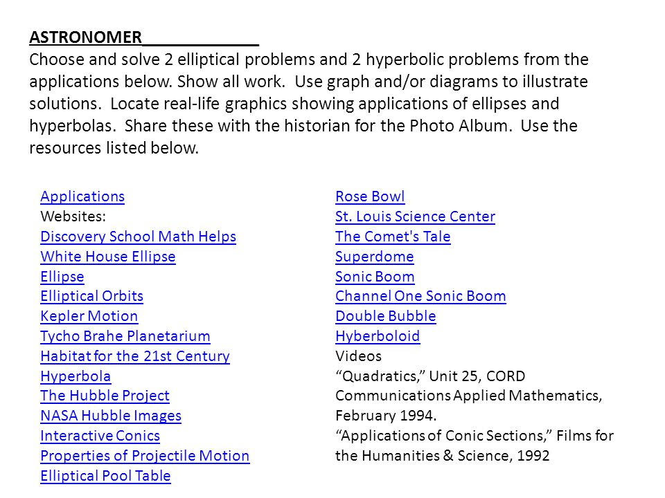 ASTRONOMER_____________ Choose and solve 2 elliptical problems and 2 hyperbolic problems from the applications below.