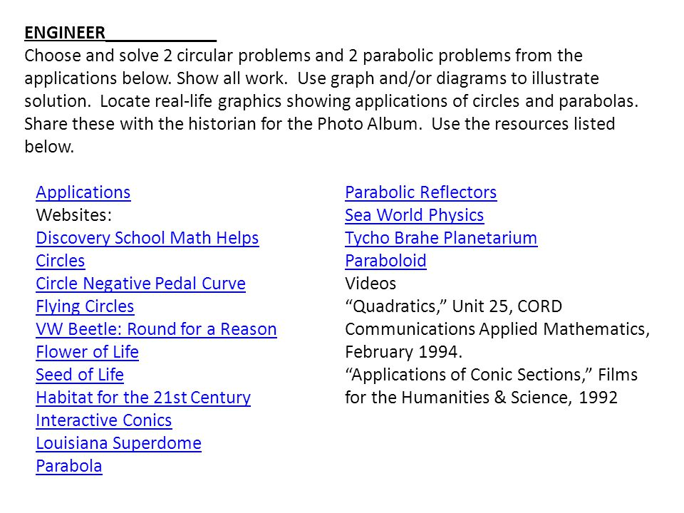ENGINEER____________ Choose and solve 2 circular problems and 2 parabolic problems from the applications below. Show all work. Use graph and/or diagra
