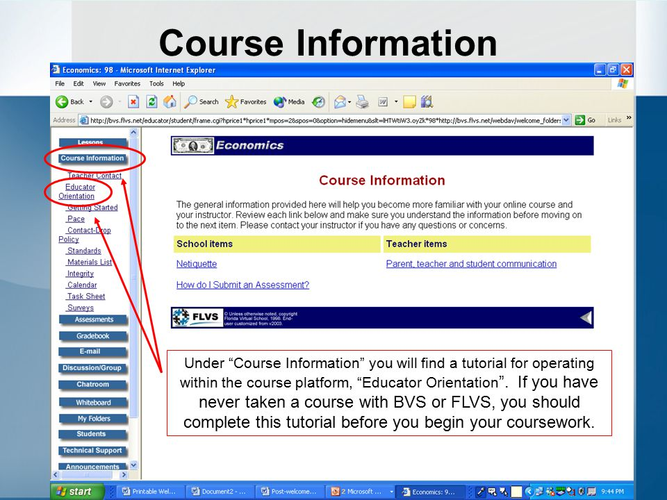 "Course Information Under ""Course Information"" you will find a tutorial for operating within the course platform, ""Educator Orientation "". If you have"