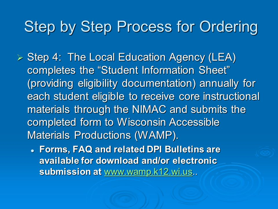 "Step by Step Process for Ordering Step by Step Process for Ordering  Step 4: The Local Education Agency (LEA) completes the ""Student Information Shee"