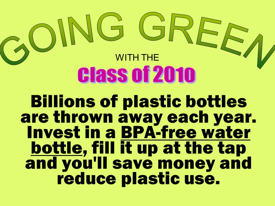 Billions of plastic bottles are thrown away each year.