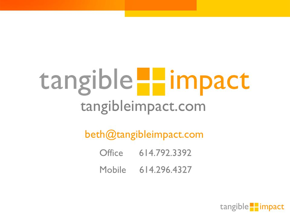 Office 614.792.3392 Mobile 614.296.4327 tangibleimpact.com beth@tangibleimpact.com