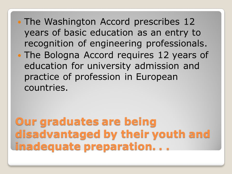 Our graduates are being disadvantaged by their youth and inadequate preparation...