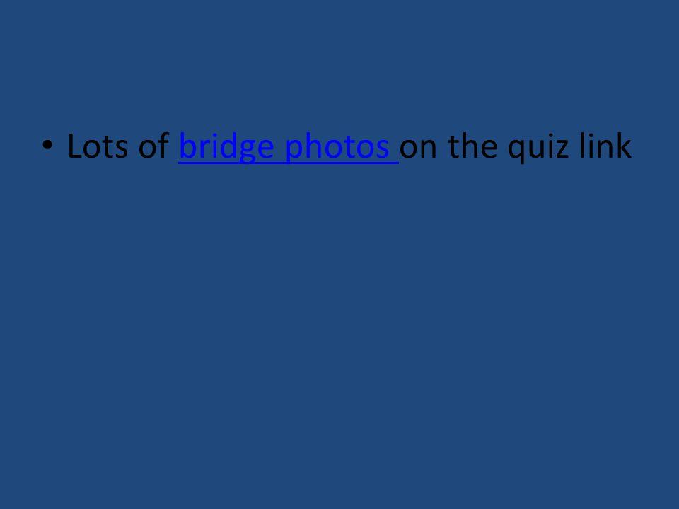 Lots of bridge photos on the quiz linkbridge photos