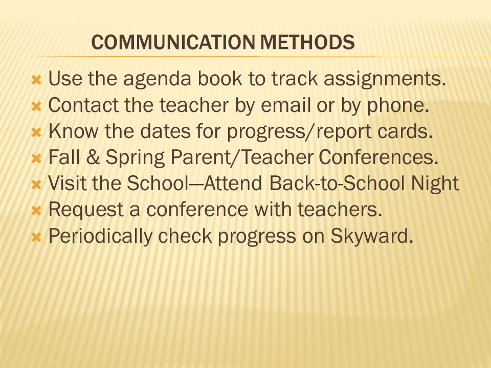 COMMUNICATION METHODS  Use the agenda book to track assignments.