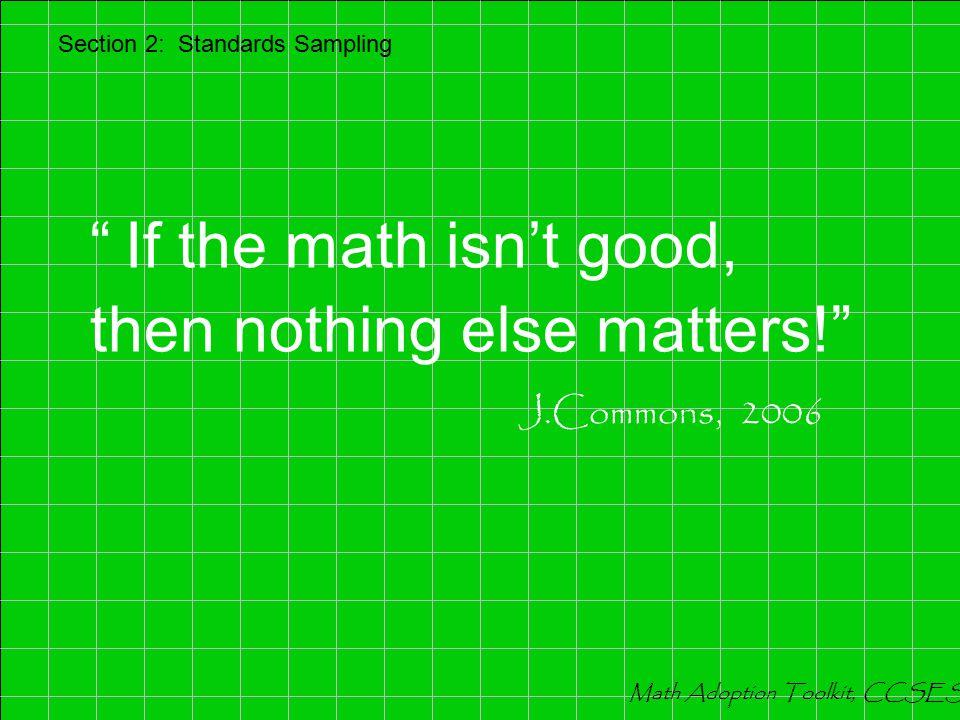 If the engine isn't optimal, nothing else matters ! Section 2: Standards Sampling Math Adoption Toolkit, CCSESA