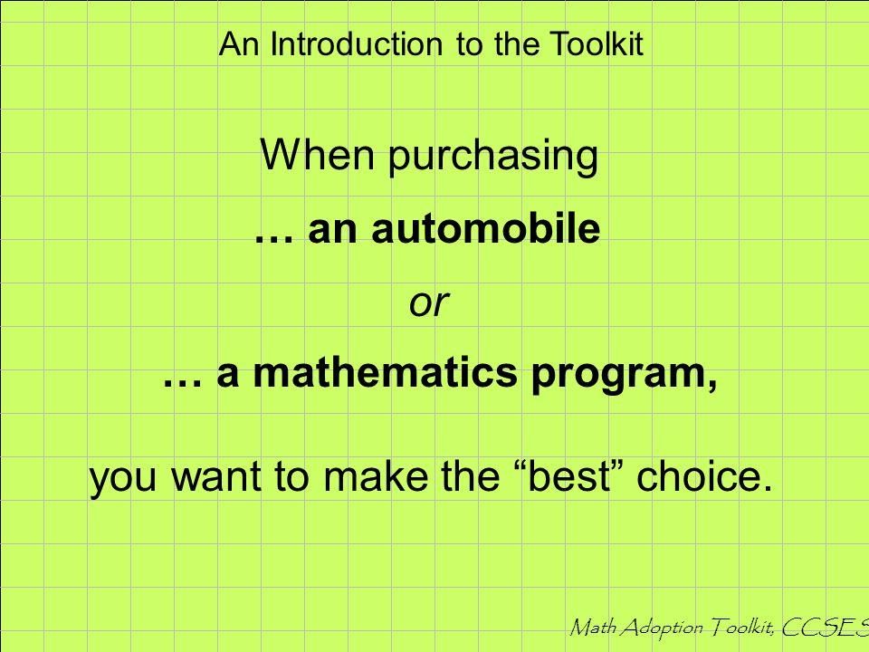 Math Adoption Toolkit, CCSESA A process for: Reviewing mathematics programs.
